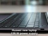 Huawei hat seinen neuen Laptop bestätigt. 135 W Netzteil hinzugefügt