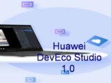 Huawei DevEco Studio 1.0 released