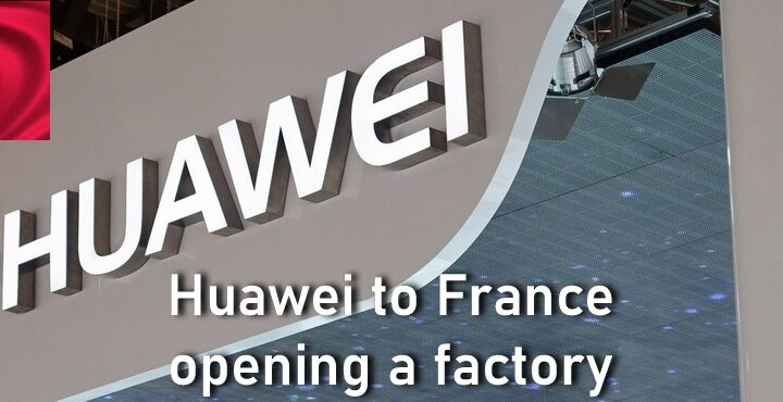 Huawei to build telecom equipment factory in France