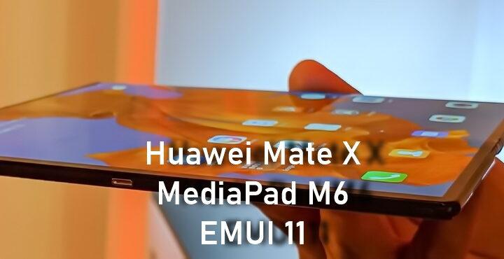 Huawei Mate X and MediaPad M6 EMUI 11 update 11.0.0.125