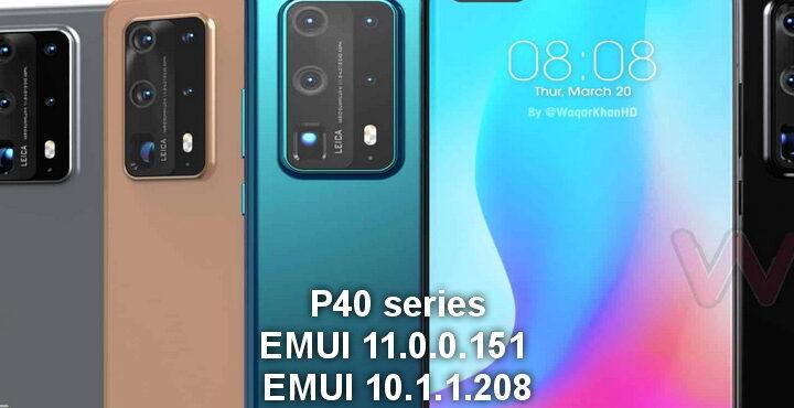 Huawei P40 series EMUI 11.0.0.151 and EMUI 10.1.1.208 updates