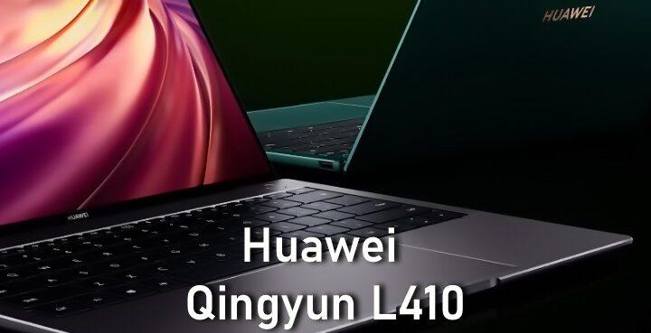Huawei Qingyun L410 laptop will launch in March