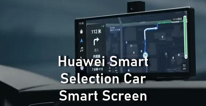 Huawei Smart Selection Car Smart Screen. Huawei HiCar