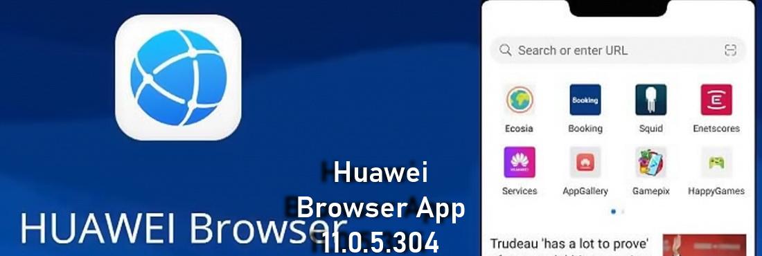 Huawei Browser App 11.0.5.304 update released