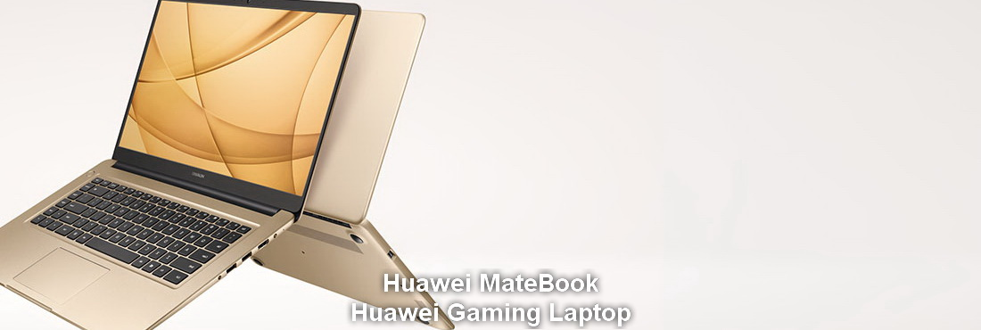 When will Huawei new MateBook and Gaming Laptop come?