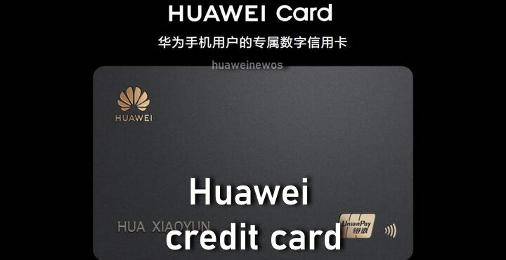 Huawei credit card, what is a Huawei card