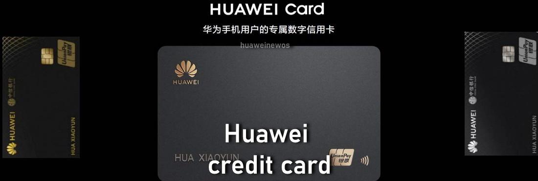 Huawei credit card, what is a Huawei card