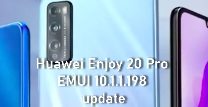 Huawei Enjoy 20 Pro EMUI 10.1.1.198 update