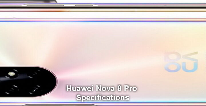 Huawei Nova 8 Pro Specifications 2021
