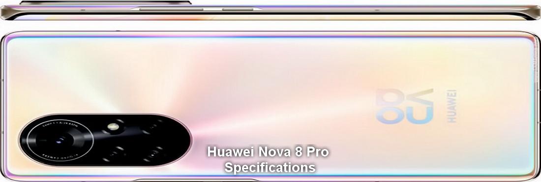 Huawei Nova 8 Pro Specifications 2021