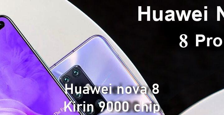 Huawei nova 8 will come with Kirin 9000 chip