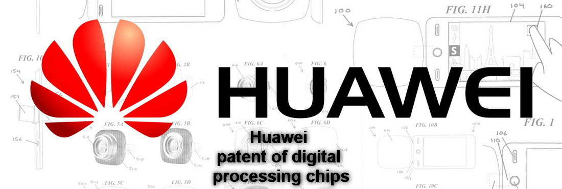 Huawei, patent of digital processing chips