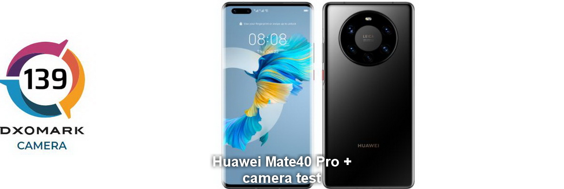 Huawei Mate40 Pro + breaks record in photography category in camera test