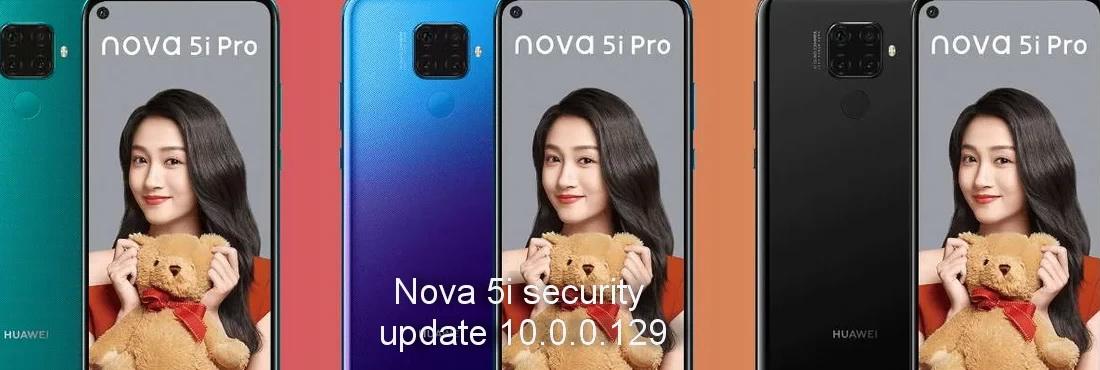 Huawei Nova 5i security update 10.0.0.129