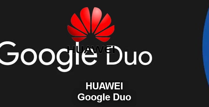 Google Duo support will not be used on Huawei phones