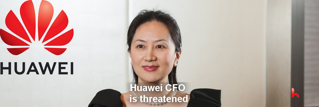 Huawei CFO is threatened, leaded letters are sent.