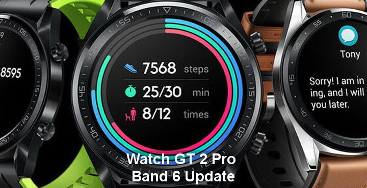 Huawei Watch GT 2 pro and Band 6 update released