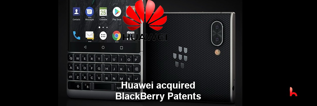 Huawei acquired BlackBerry Patents