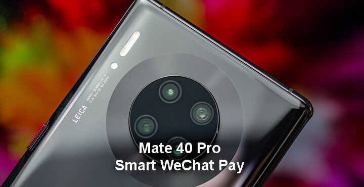 Huawei Mate 40 Pro Smart WeChat Pay officially released