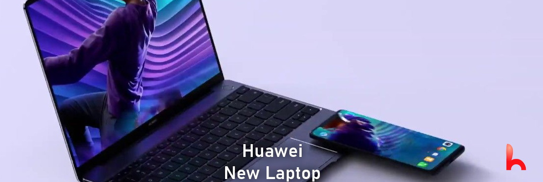 Huawei is about to launch a new laptop