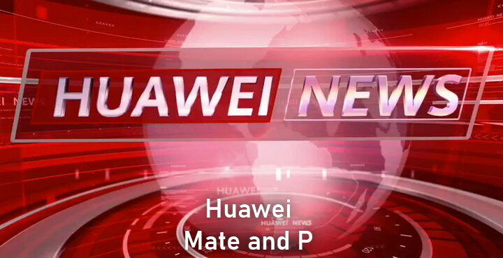 Huawei announces sales of Mate and P series are lies