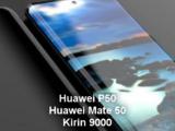 Huawei P50 and Mate 50 processors will be Kirin 9000