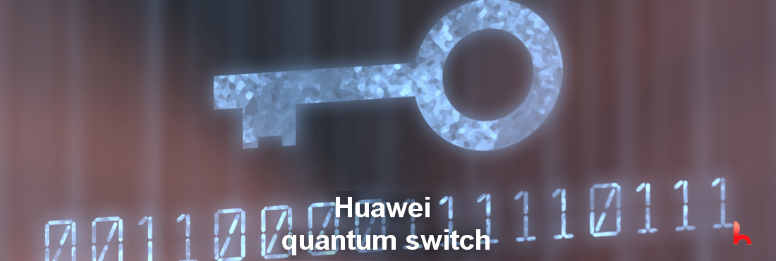"Huawei obtains ""quantum switch"" technology patents"