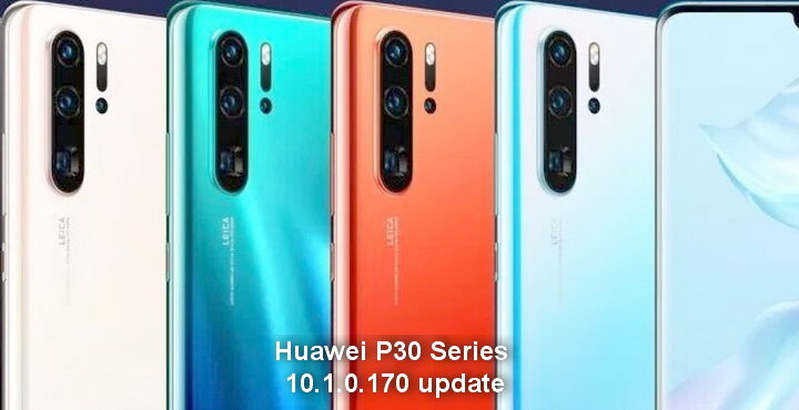 Huawei P30 Series gets 10.1.0.170 update