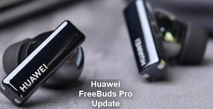 Huawei FreeBuds Pro Update Released, version 1.9.0.292