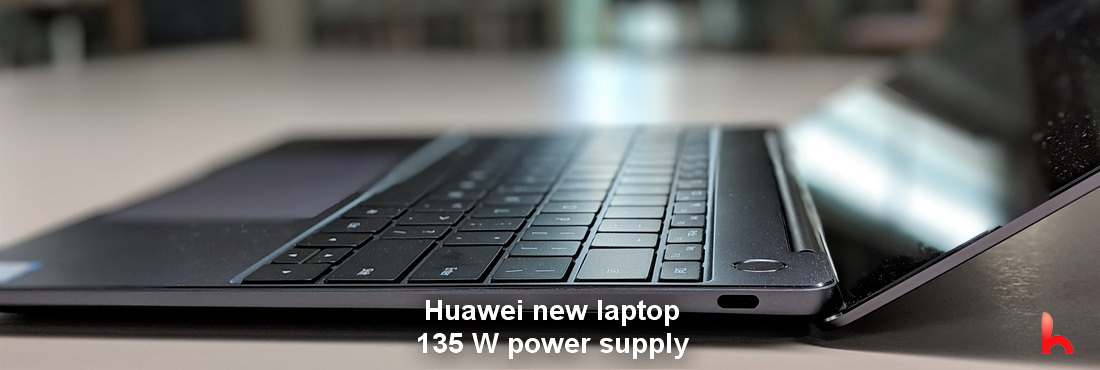 Huawei has confirmed its new laptop. 135 W power supply added