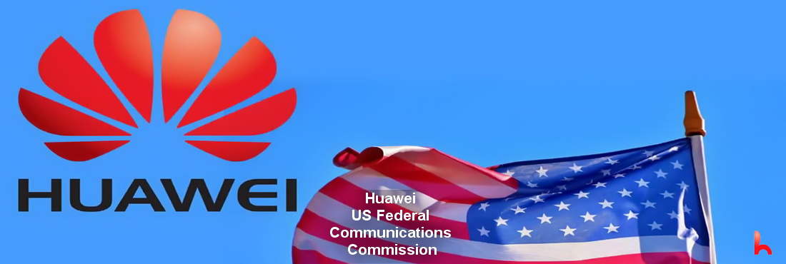 Huawei – sued the US Federal Communications Commission for misconduct