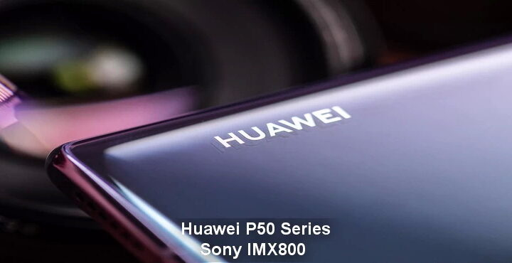 Sony IMX800 to debut with Huawei P50 Series