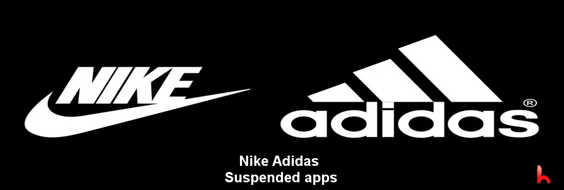Nike, Adidas etc. Suspended downloading of apps like