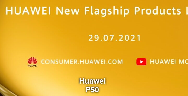 Huawei will introduce P50 phones on July 29