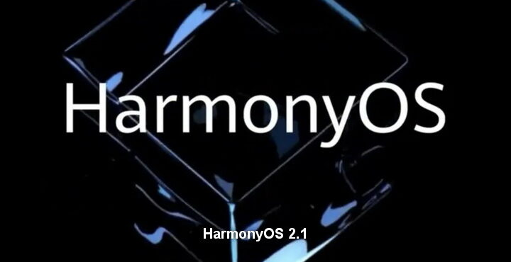 Huawei Harmony OS 2.1 will be released soon