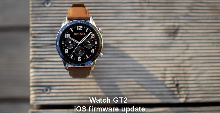 Watch GT2, iOS new firmware update