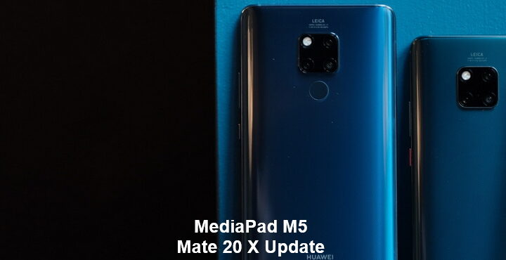 Mate 20 X, MediaPad M5, security patch started to download