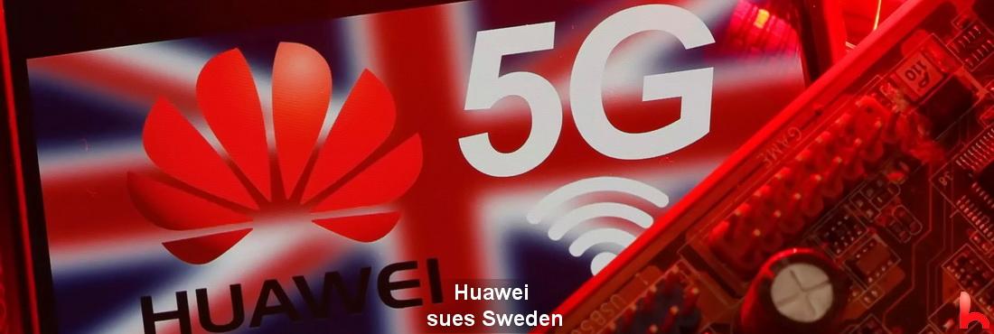 Huawei sued Sweden, who wanted to ban Huawei