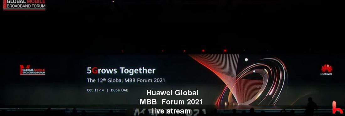 Huawei Global MBB Forum 2021 live stream