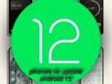 List of phones that will install Android 12 and receive updates on which phones