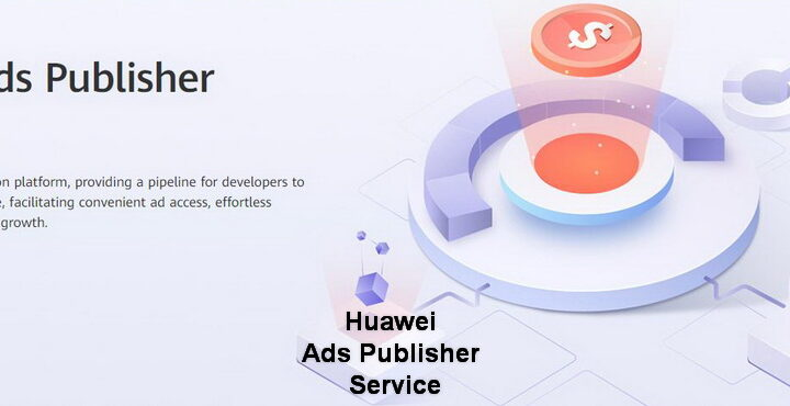 Huawei Ads Publisher; Quick App, Way to Earn Money from Advertising…