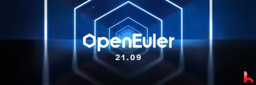 Euler openEuler innovative version 21.09 officially released